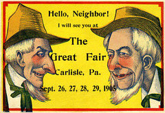 Hello, Neighbor! I Will See You at the Fair, Carlisle, Pa., Sept. 1905