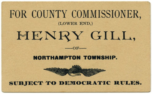 Henry Gill for County Commissioner, Bucks County, Pa., 1890s