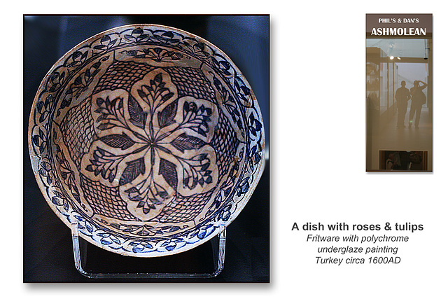 Dish with Roses & Tulips - Turkey c1600AD - The Ashmolean Museum - Oxford - 24.6.2014