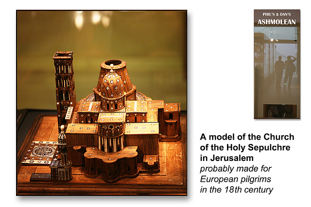 Holy Sepulchre model Jerusalem C18th - The Ashmolean Museum - Oxford - 24.6.2014