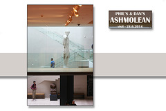 Phil's & Dan's first visit - The Ashmolean Museum - Oxford - 24.6.2014