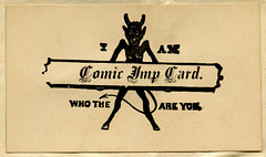 Comic Imp Card: I Am ________, Who the Devil Are You?