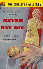 Milton K. Ozaki - Never Say Die