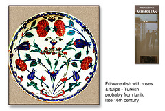 Turkish fritware dish with roses & tulips late 16th c - The Ashmolean Museum, Oxford - 24.6.2014