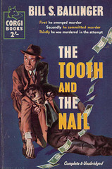 Bill S. Ballinger - The Tooth and the Nail