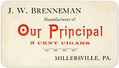 J. W. Benneman, Manufacturer of Our Principal Cigars, Millersville, Pa.