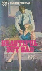 Robert Colby - Beautiful But Bad
