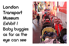 London Transport Museum buggy park - approximately 50% in view