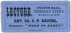 Rev. Dr. G. F. Krotel, Whom to Marry, Lecture Ticket, Fulton Hall, Lancaster, Pa., March 13, 1873