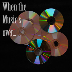 When the Music's over...