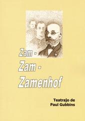 Paul Gubbins - Zam- Zam- Zamenhof (teatraĵo, 2006)