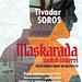 """""""Maskarada wokół śmierci. Nazistowski świat na Węgrzech"""" Tivadara Sorosa to osobiste świadectwo życia podczas ostatniego roku II wojny światowej w Węgrzech. ..."""