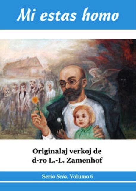 L. L. Zamenhof - Mi estas homo (2006)