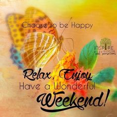 84e7b5fbdf05585b72624c91ffed1a32--have-a-good-weekend-weekend-days