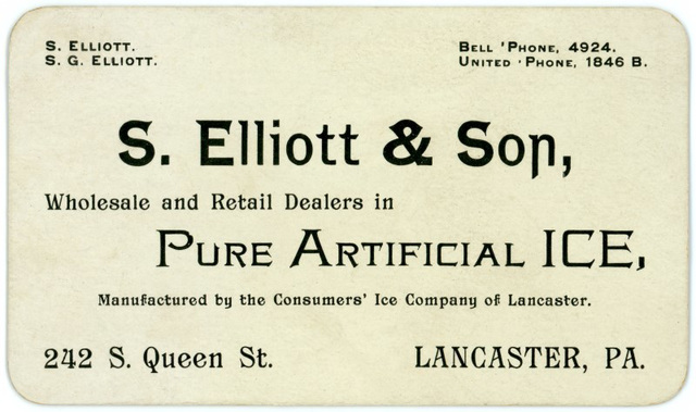 S. Elliott and Son, Dealers in Pure Artificial Ice, Lancaster, Pa.