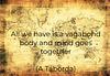 Tudo o que temos é um corpo vagabundo e o pensamento vai junto