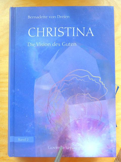 """Bernadette von Dreien """"Christina - Die Vision des Guten"""""""