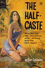 Dan Cushman - The Half-Caste