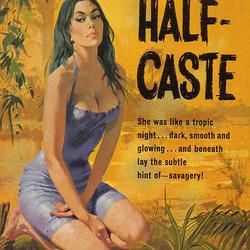Dan Cushman - The Half-Caste