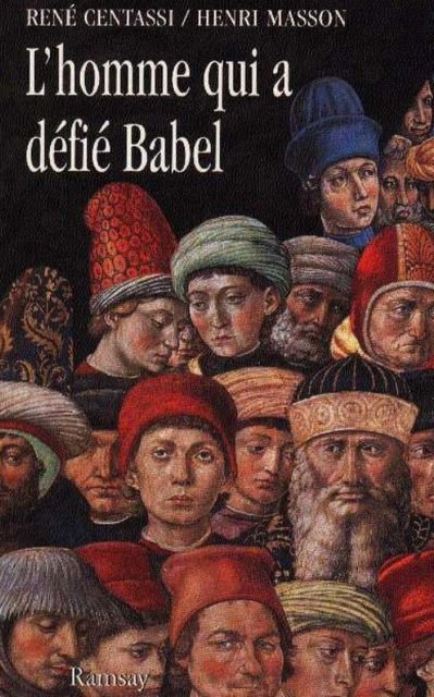 Centassi, Masson - L' home qui a défié Babel