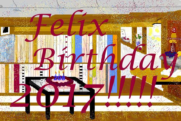 Felix Birthday 2017!!!!!