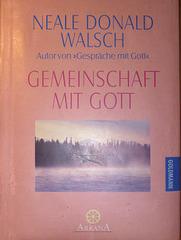 """Gemeinschaft mit Gott"" Neale Donald Walsch"
