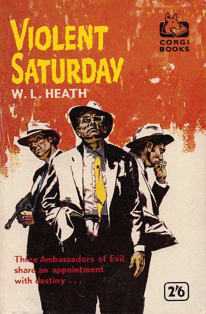 W.L. Heath - Violent Saturday