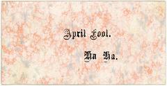 April Fool, Ha Ha!