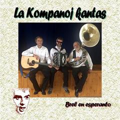 La Kompanoj kantas Brel en esperanto