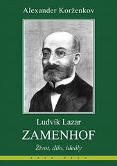 Alexander Korženkov - Ludvík Lazar Zamenhof - Život, dílo, ideály
