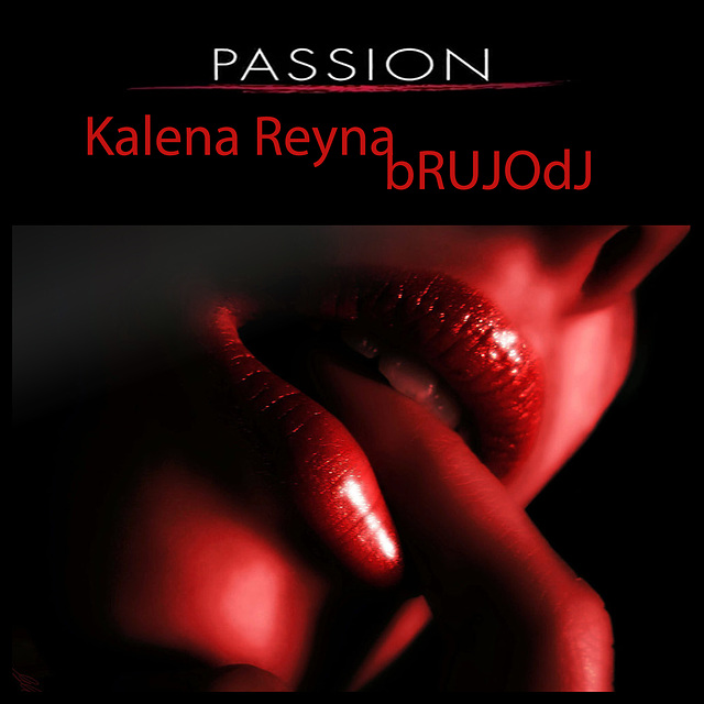 bRUJOdJ Feat Kalena Reyna-Passion (Valentine's Set) Cover