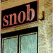 .. snob ?
