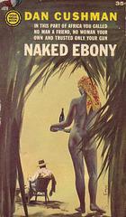 Dan Cushman - Naked Ebony (4th printing)