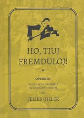 """opereto """"Ho, tiuj fremduloj!"""" de Feliks Hiller el 1923 (kovrilpaĝo)"""