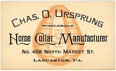 Chas. O. Ursprung, Horse Collar Manufacturer, Lancaster, Pa.