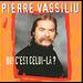 Qui c'est celui l - Pierre Vassiliu