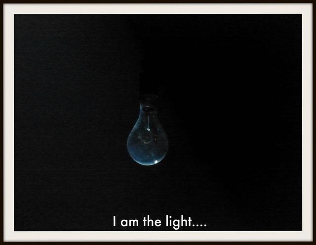 I Am The Light.... - 15 October 2015
