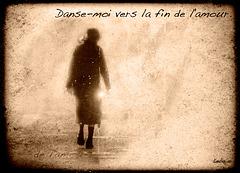 Danse-moi vers la fin de l'amour.