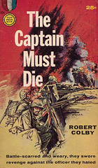 Robert Colby - The Captain Must Die
