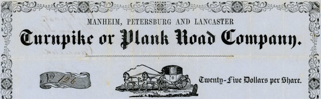 Manheim, Petersburg, and Lancaster Turnpike or Plank Road Company, Stock Certificate, Lancaster County, Pa., 1852 (Detail)