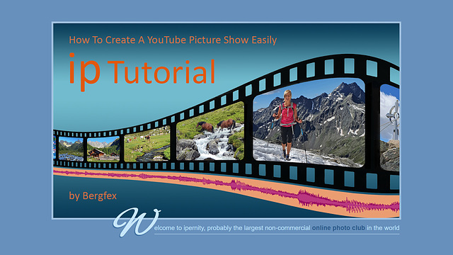 "ip Tutorial ""How To Create A YouTube Picture Show Easily"""