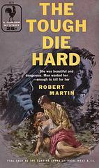 Robert Martin - The Tough Die Hard