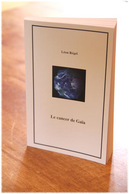 Le cancer de Gaïa - Léon Régel