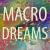 Macro Dreams