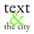 text and the city